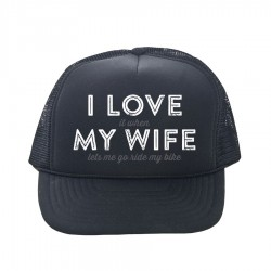 LOVE MY WIFE trucker hat