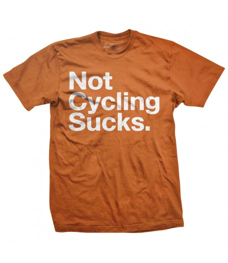 NOT CYCLING SUCKS - Burnt Orange
